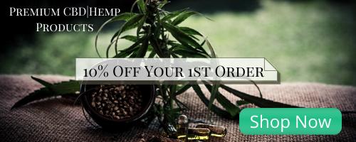 Premium CBD|Hemp Products - 10% Off Your 1st Order