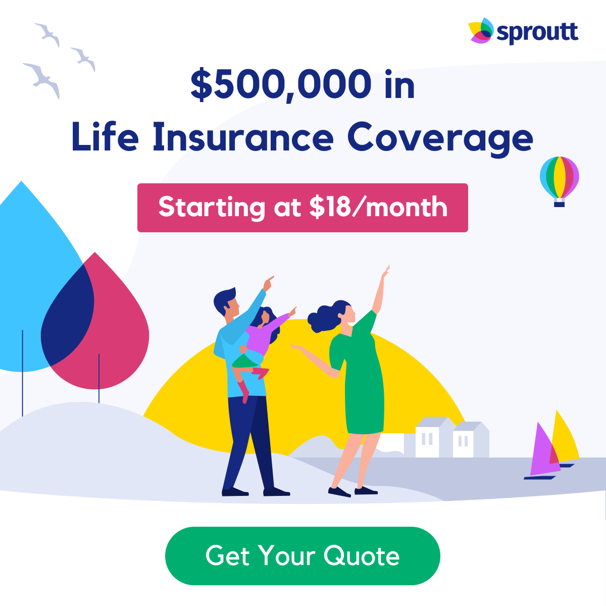 $500K Coverage Starting at $18/Month
