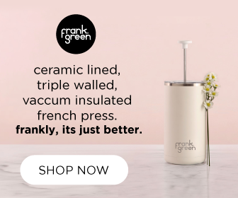 frank green french press -- frankly, its just better. (shop now)