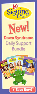Get the Down Syndrome Daily Support Bundle at SigningTime.com!  120x300 banner