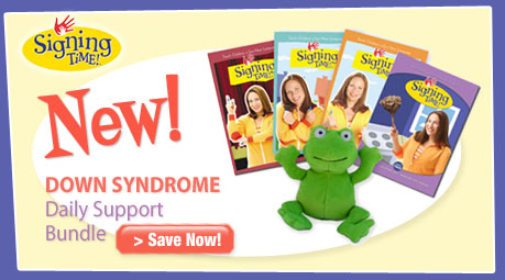 Get the Down Syndrome Daily Support Bundle at SigningTime.com!  459x255 banner
