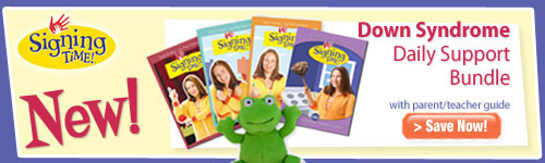 Get the Down Syndrome Daily Support Bundle at SigningTime.com!  500x150 banner