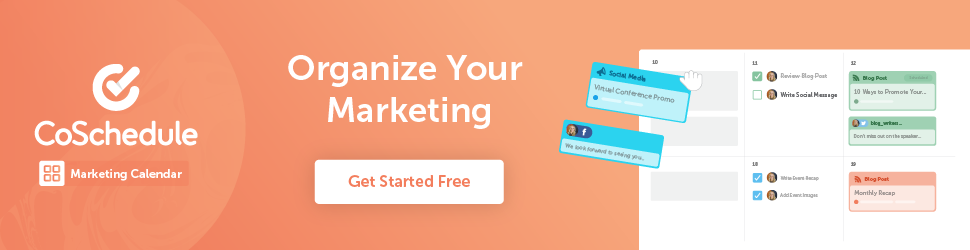 Start your free trial of CoSchedule's Marketing Calendar software today.