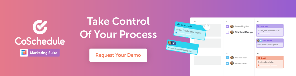 Take control of your marketing process with CoSchedule's Marketing Suite.