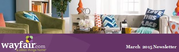 Wayfair.com March 2015 Newsletter
