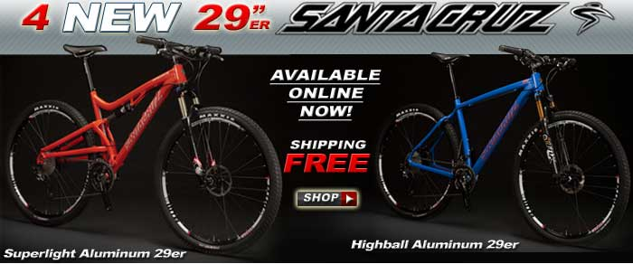 Free ground shipping on the NEW Santa Cruz 29er's!