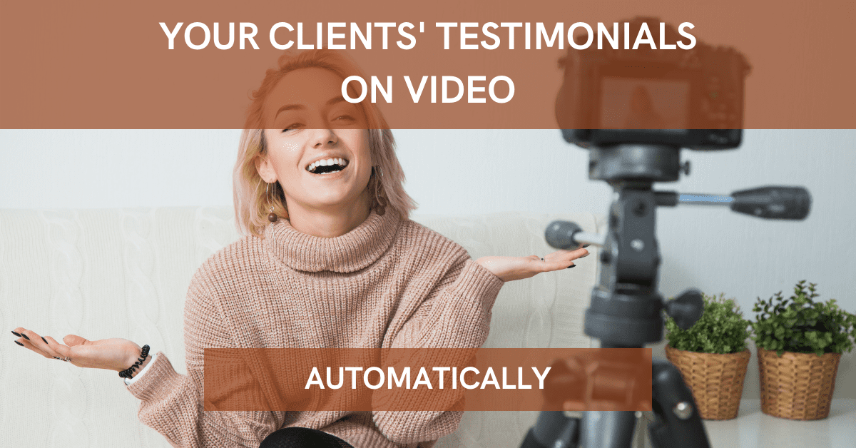 Get Your Client's Testimonials on Video