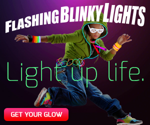 Flashing Blinky Lights. Light up life. Get Your Glow.