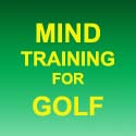 Mind Training for Golf!