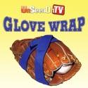 Glove Wrap - Unseen on TV!