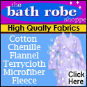 Quality Fabric Bathrobes at The Bath Robe Shoppe!