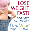 Lose Weight Fast! and Save $20 to $40! DineWise Weight Loss Meals