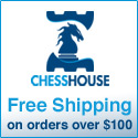 ChessHouse-Free Shipping on orders over $100.