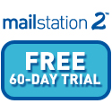 MailStation 2 - Try it for free - Click here for a 60-day trial!