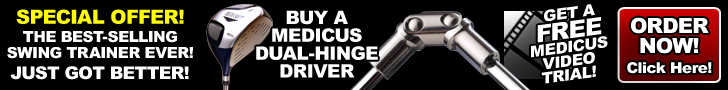 SPECIAL OFFER! The Best Selling Swing Trainer Ever Just Got BETTER! Buy A Medicus Dual Hinge Driver & Receive A FREE Medicus Video Trial! Offer Not Available In Stores. Order Now!