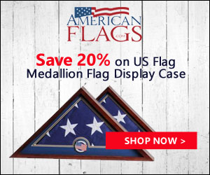 Save 20% on US Flag Medallion Flag Display Case 300x250 banner