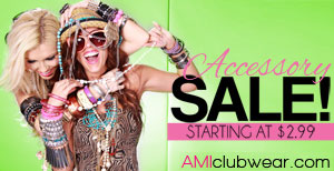 Accessory Sale!  Items starting at $2.99 at AMIclubwear.com
