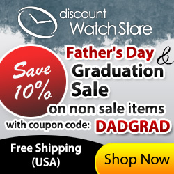 Save 10% off for Father's Day & Graduation!  Enter code DADGRAD at DiscountWatchStore.com