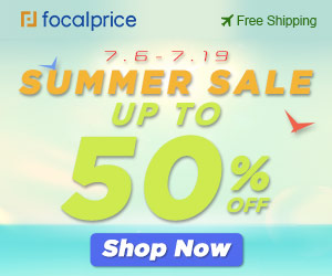 Up to 50% OFF Summer Sale,EXP:Jul.19,freeshipping@focalprice.com