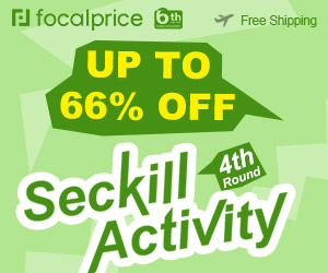 Up to 66% OFF Seckill 4th Round,Expires Jun.29,Free shipping@focalprice.com