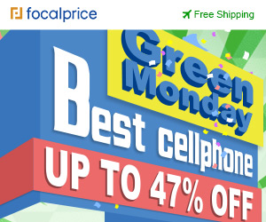 Green Monday:Up to 47% OFF Best Cellphone,Expires:Dec.22,Free shipping@focalprice.com