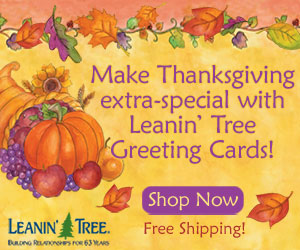 Make Thanksgiving extra-special with Leanin' Tree Greeting Cards! Shop now at leanintree.com and enjoy free shipping!