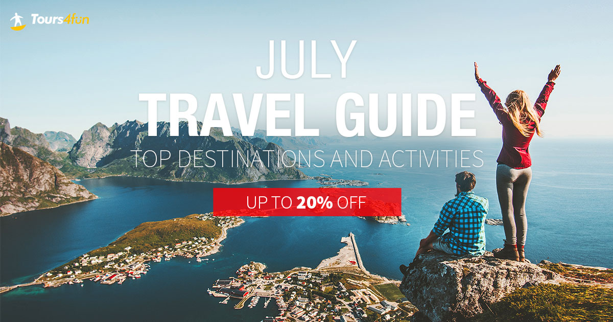 July Travel Deals:Up to 25% off tours!