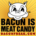 Bacon Freak Bacon.  MMM...Bacon