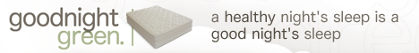 visit goodnightgreen.com - your online source for organic and eco-friendly bedding and mattresses