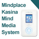 Mindplace Kasina Mind Media System