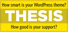 thesis 260x125 WordPress Optimised Sites
