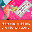 Never miss a birthday or annivesary again!