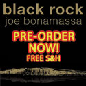 Pre-Order Joe Bonamassa Black Rock Album Today. Free Shipping and Handling.