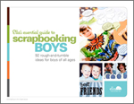 Ella's Essential Guide to Scrapbooking Boys: 92 rough and tumble ideas for boys of all ages
