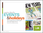 Creative Ideas for Events & Holidays: 34 scrapbooking challenges and cool ideas to try (by Sara Winnick & Margaret Scarbrough)