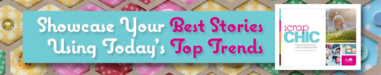Showcase your best stories using today's top trends with 14 big names in scrapbooking