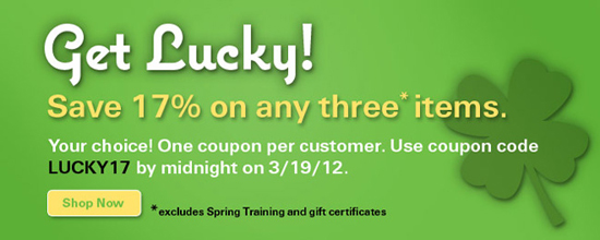 Get Lucky! Save 17% on any three items with code LUCKY17 by midnight on 3/19. Excludes Spring Training and gift certificates.