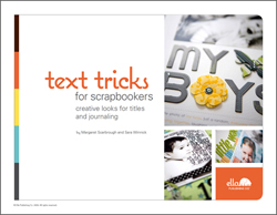 Text Tricks for Scrapbookers: creative looks for titles and journaling (by Margaret Scarbrough and Sara Winnick)