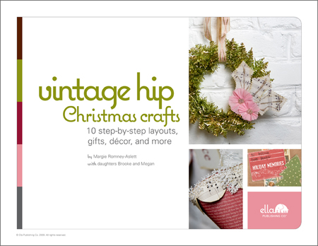 Vintage Hip Christmas Crafts: 9 step-by-step layouts, gifts, decor, and more (by Margie Romney-Aslett with daughters Brooke and Megan)