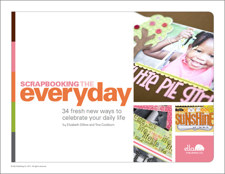 Scrapbooking the Everyday: 34 fresh new ways to celebrate your daily life