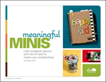 Meaningful Minis - Little scrapbook albums with lots of heart to inspire your scrapbooking