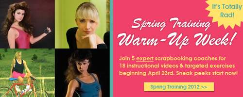 Shape Up Your Scrapbooking in Spring Training 2012