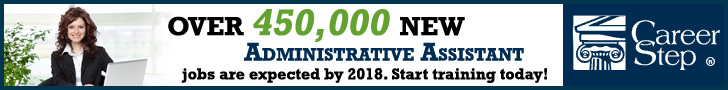 Over 450,000 NEW Administrative Assistant jobs are expected by 2018. Start training today with Career Step.
