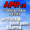 APR15 - Topical Pain Relief for Arthritis, Muscle Pain, Burns, and more.
