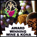Award winning Napa Wine and Kona Coffee