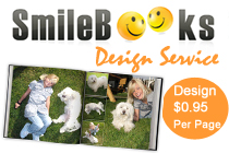 SmileBooks Design Service. You take the pictures. We design the book. Design only $0.95 per page.