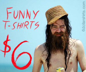 Funny T-Shirts $6!