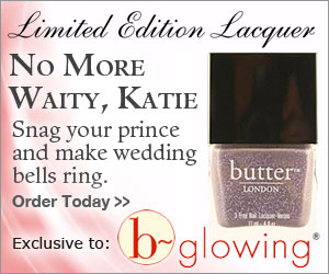 b-glowing: butter LONDON - No More Waity, Katie