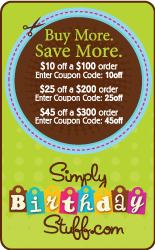 Buy More, Save More at SimplyBirthdayStuff.com.