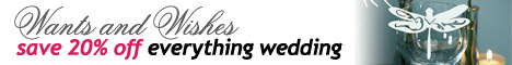 Save 20% on Everything Wedding - Wants & Wishes